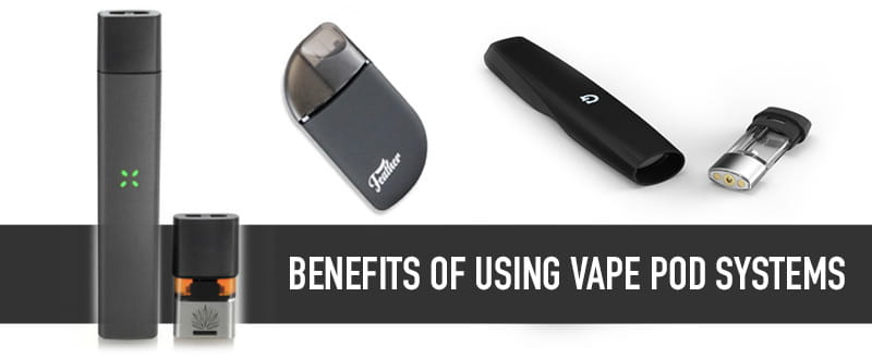 Benefits of using vape pod systems